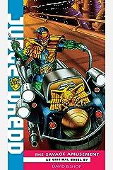 Judge Dredd: The Savage Amusement Kindle Edition