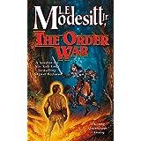 The Order War: A Novel in the Saga of Recluce (Saga of Recluce, 4)