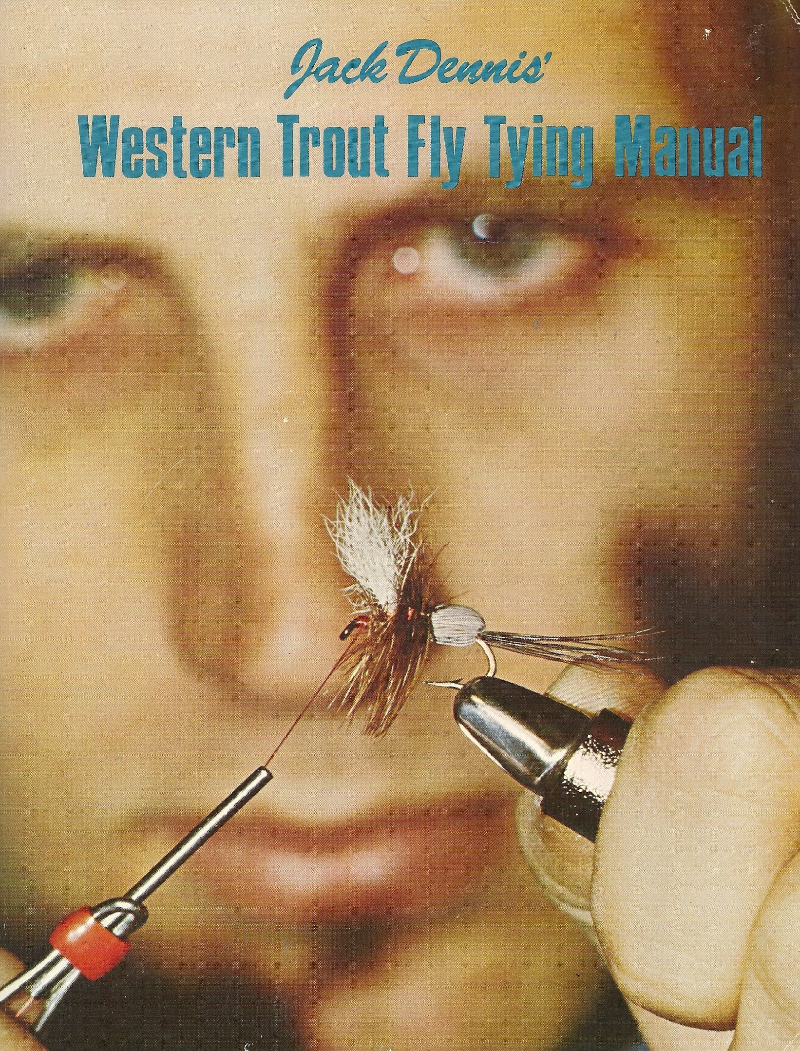 Western Trout Fly Tying Manual, Jack H. Dennis