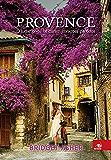 Provence: O lugar onde se curam corações partidos
