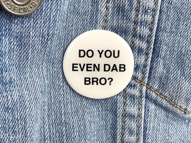 Do You Even Dab Bro Pin