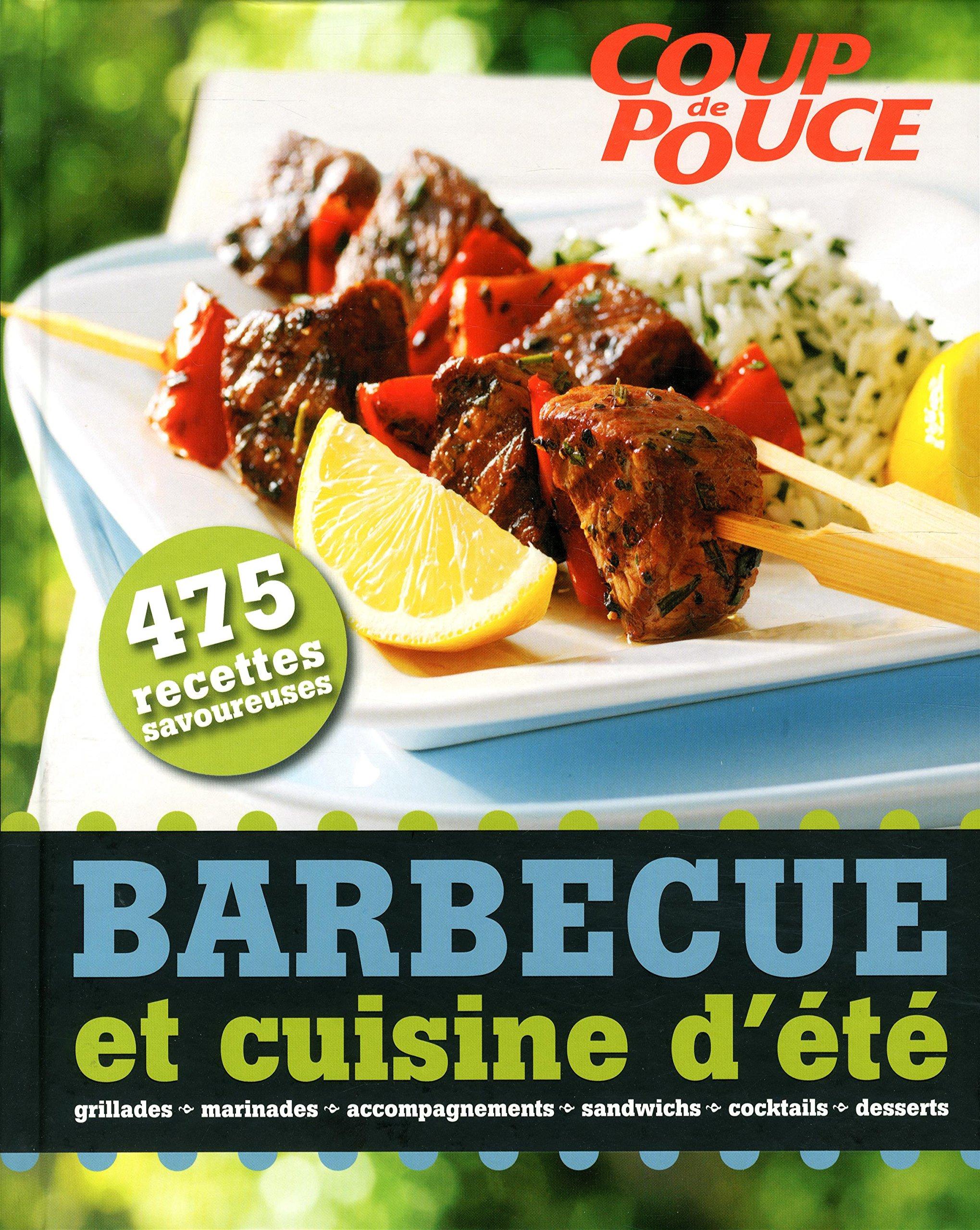 Barbecue Et Cuisine D Ete 475 Recettes Savoureuses Amazon Ca