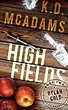 High Fields (A Dylan Cold Novel Book 2)
