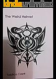 The Weird Helmet (The weird series Book 2)