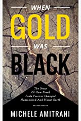 When Gold was Black Kindle Edition