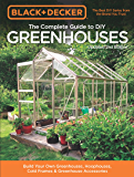 Black & Decker The Complete Guide to DIY Greenhouses, Updated 2nd Edition:Build Your Own Greenhouses, Hoophouses, Cold Frames & Greenhouse Accessories (Black & Decker Complete Guide) (English Edition)