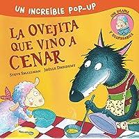 La ovejita que vino a cenar (pop-up): Un increíble pop-up con solapas y desplegables (Cuentos infantiles)