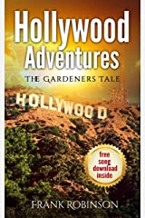 Hollywood Adventure's: The Gardener's Tale Kindle Edition