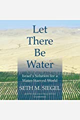 Let There Be Water: Israel's Solution for a Water-Starved World Audible Audiobook