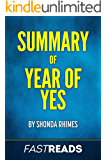 Summary of Year of Yes: by Shonda Rhimes   Includes Key Takeaways & Analysis