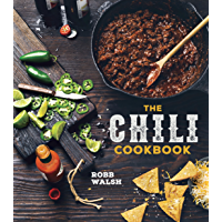 The Chili Cookbook: A History of the One-Pot Classic, with Cook-off Worthy Recipes from Three-Bean to Four-Alarm and Con…