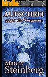 Aufschrei gegen das Vergessen: Erinnerungen an den Holocaust