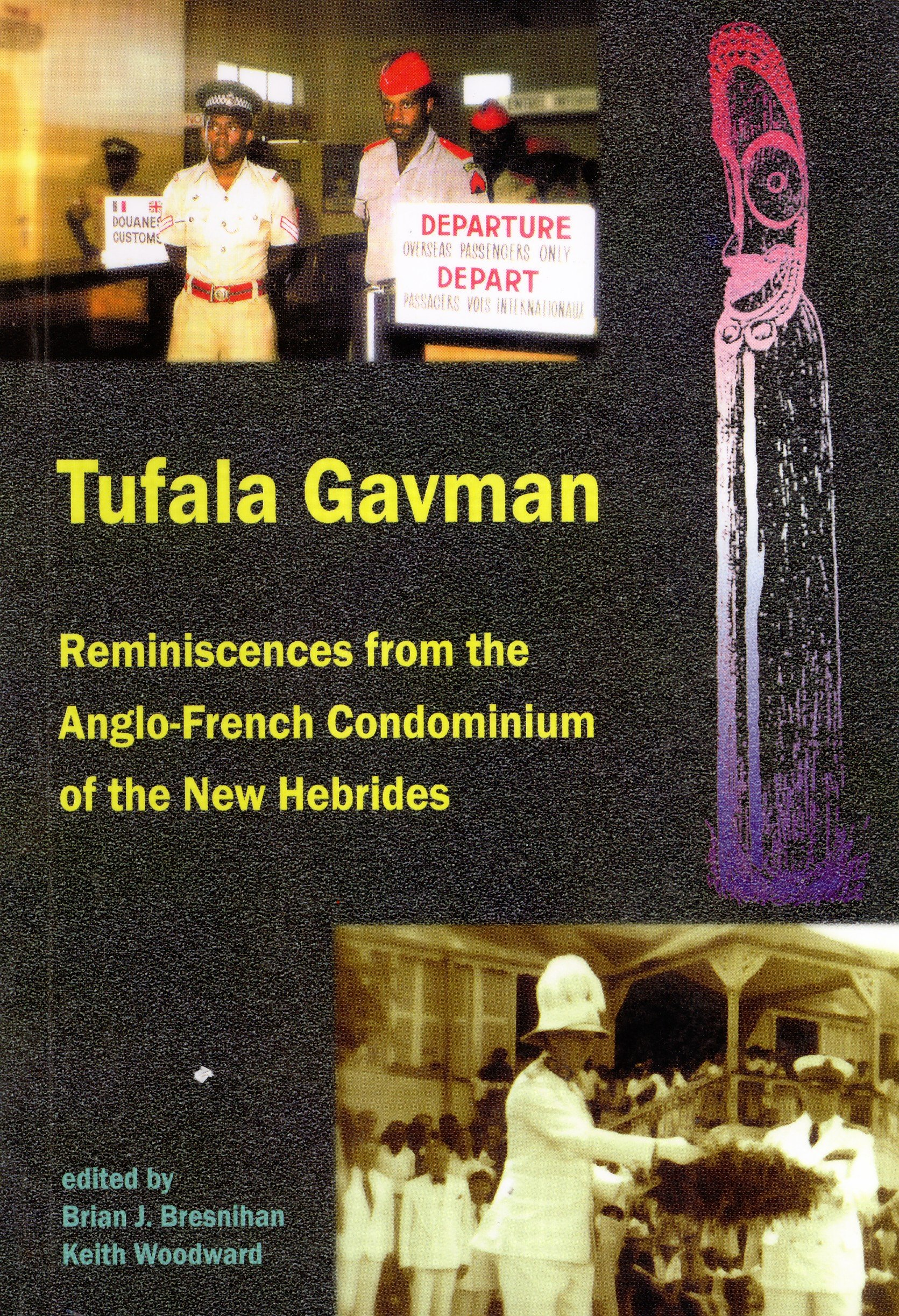 Read Online Tufala Gavman: Reminiscences From the Anglo-French Condominium of the New Hebrides pdf