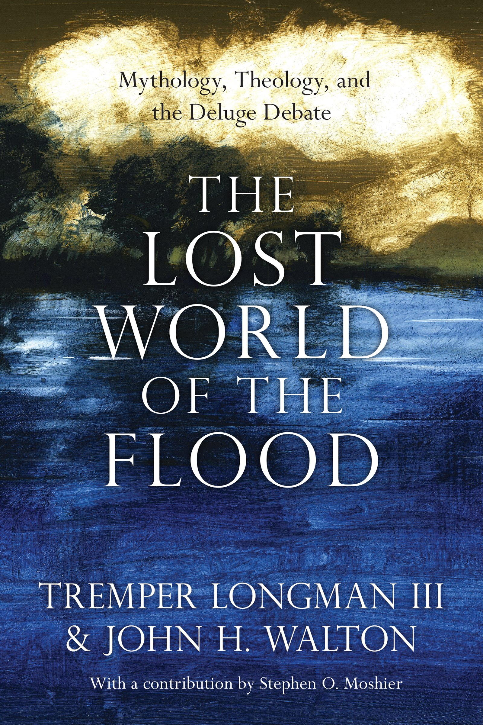 the lost world of the flood mythology theology and the deluge