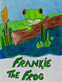Frankie The Frog (Auntie Sandy Book 2)