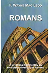 Romans: A Devotional Commentary on the Epistle of Paul to the Romans (Light To My Path Devotional Commentary Series Book 28) Kindle Edition