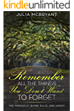 Remember All the Things You Don't Want to Forget: The Prequels, Quinn, Ellis, and Amory (Southern Scandal Book 4)