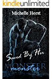 Saved By Her (The Monster Series Book 1)