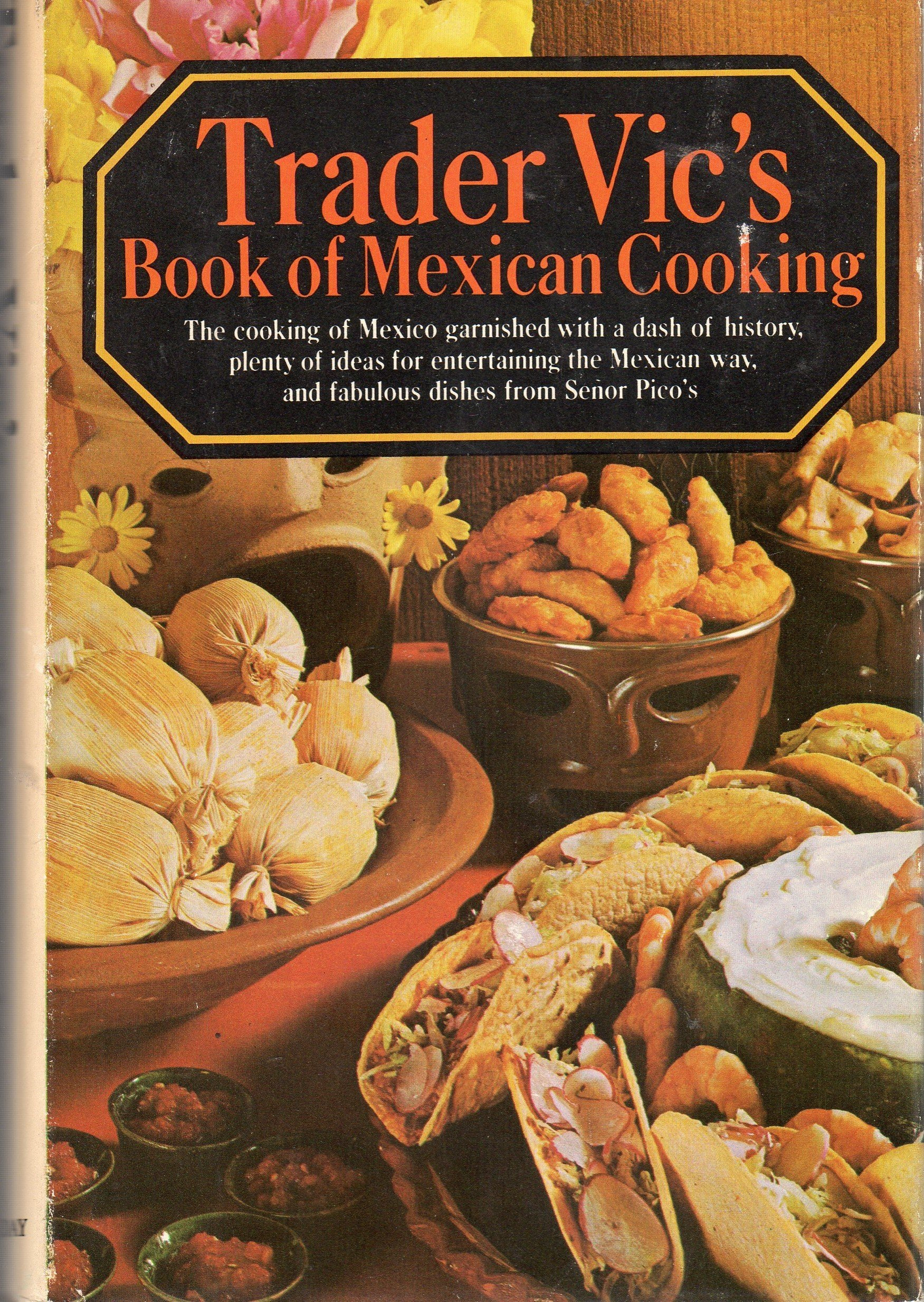 Trader Vic\u0027s Book of Mexican Cooking: Victor Jules Bergeron ...