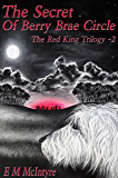 The Secret of Berry Brae Circle (The Red King Trilogy Book 2)