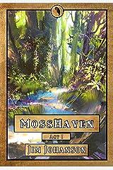MossHaven: Act I Kindle Edition