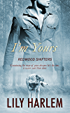 I'm Yours (Redwood Shifters Book 6)