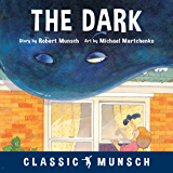 The Dark (Classic Munsch)