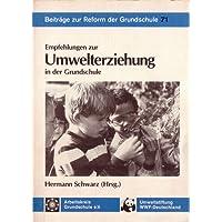 Empfehlungen zur Umwelterziehung in der Grundschule
