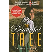 The Beautiful Tree: A Personal Journey Into How the World's Poorest People Are Educating Themselves