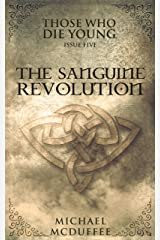 The Sanguine Revolution (Those Who Die Young Book 5) Kindle Edition