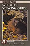 Colorado Wildlife Viewing Guide (Watchable Wildlife Series)
