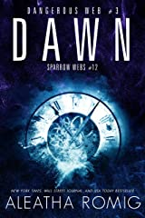 Dawn: Dangerous Web #3 (Sparrow Webs Book 12) Kindle Edition