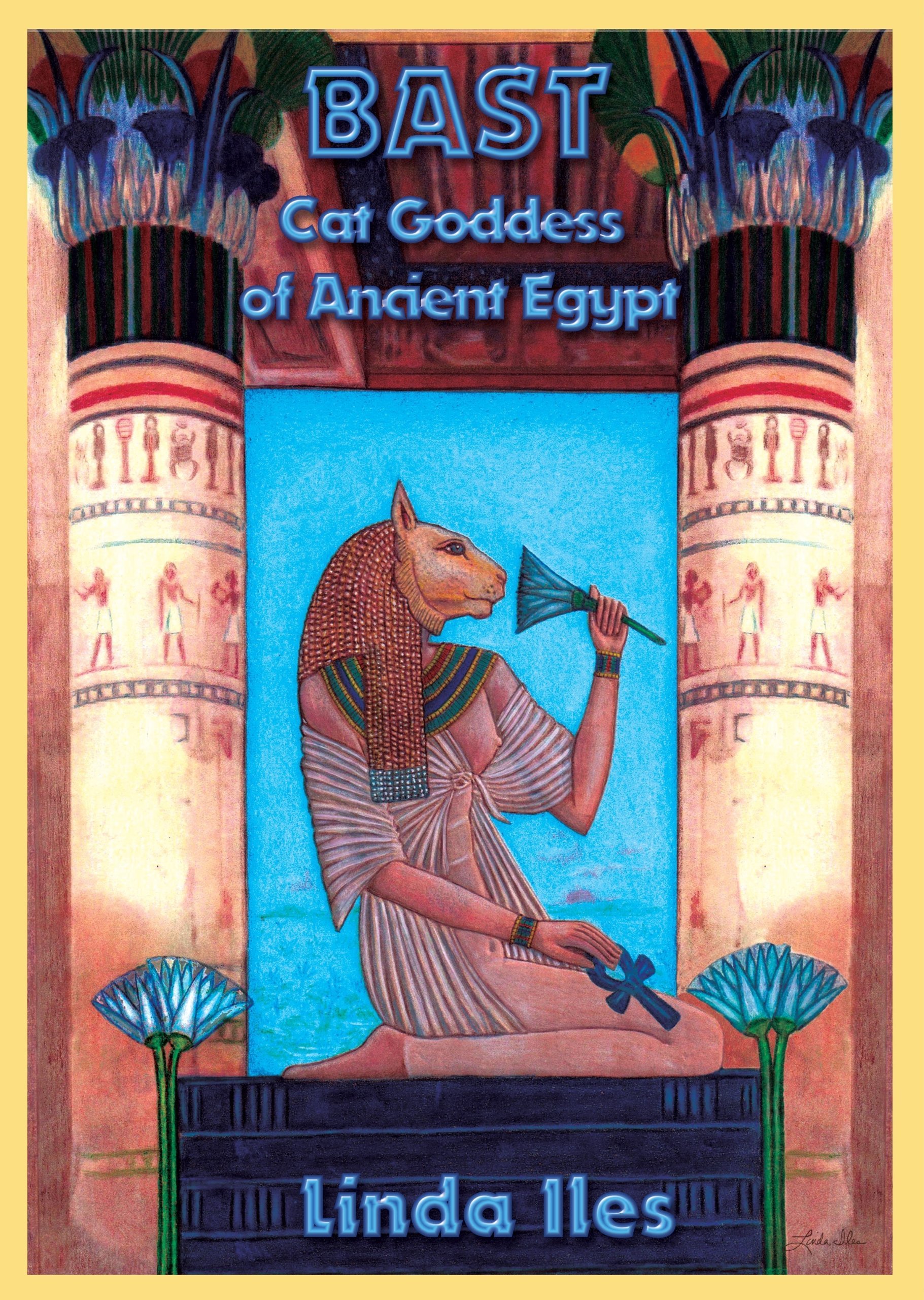 Bast Cat Goddess Of Ancient Egypt Linda Iles Amazon Books