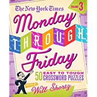 The New York Times Monday Through Friday Easy to Tough Crossword Puzzles