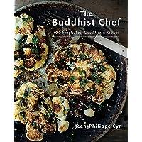 The Buddhist Chef: 100 Simple, Feel-Good Vegan Recipes