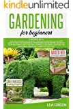 GARDENING FOR BEGINNERS :2 BOOKS IN 1: RAISED BED GARDENING + GREENHOUSE : A game-changing beginner's guide to…
