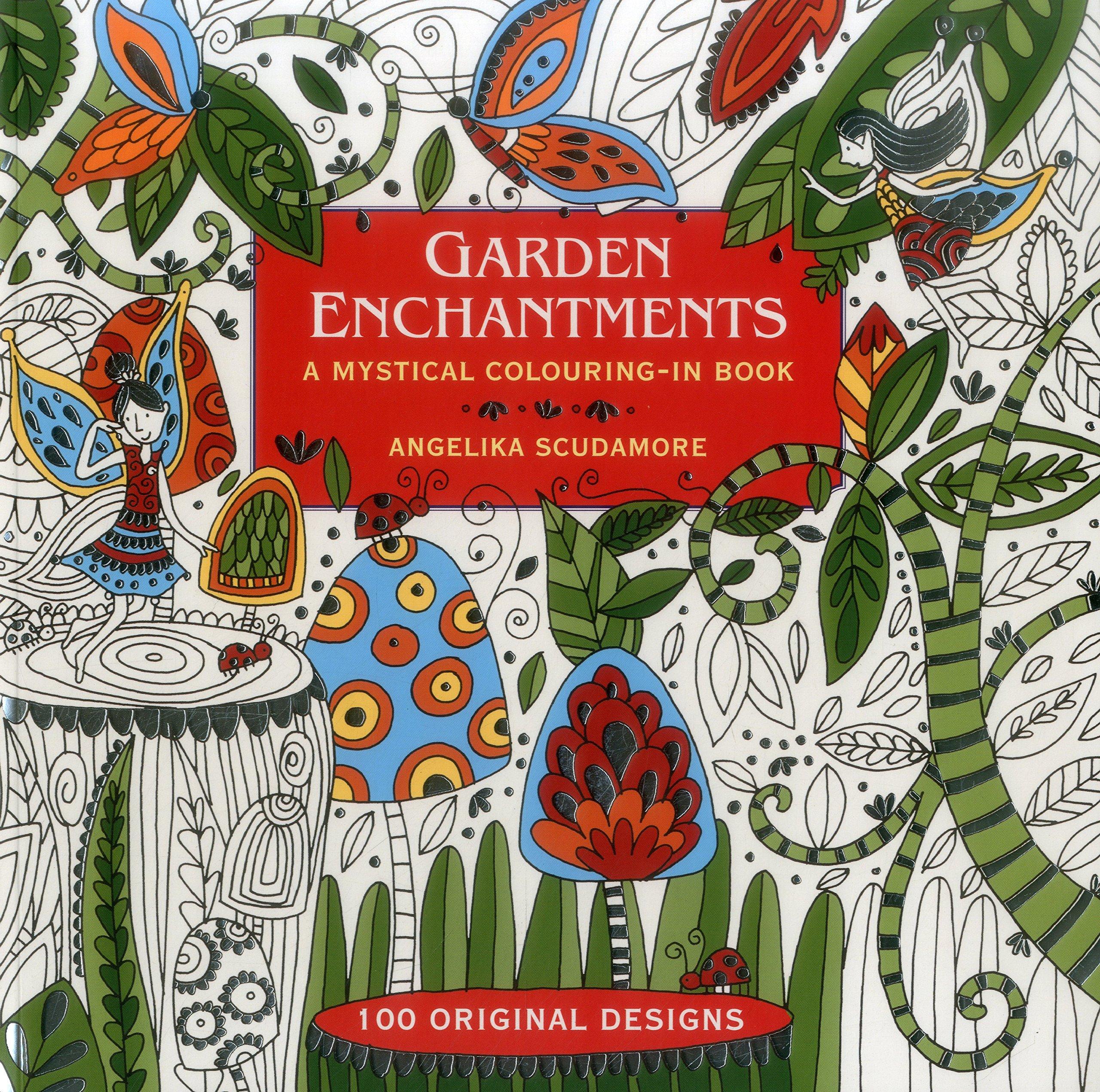 Garden Enchantments: A Mystical Colouring-In Book: 100 Original ...