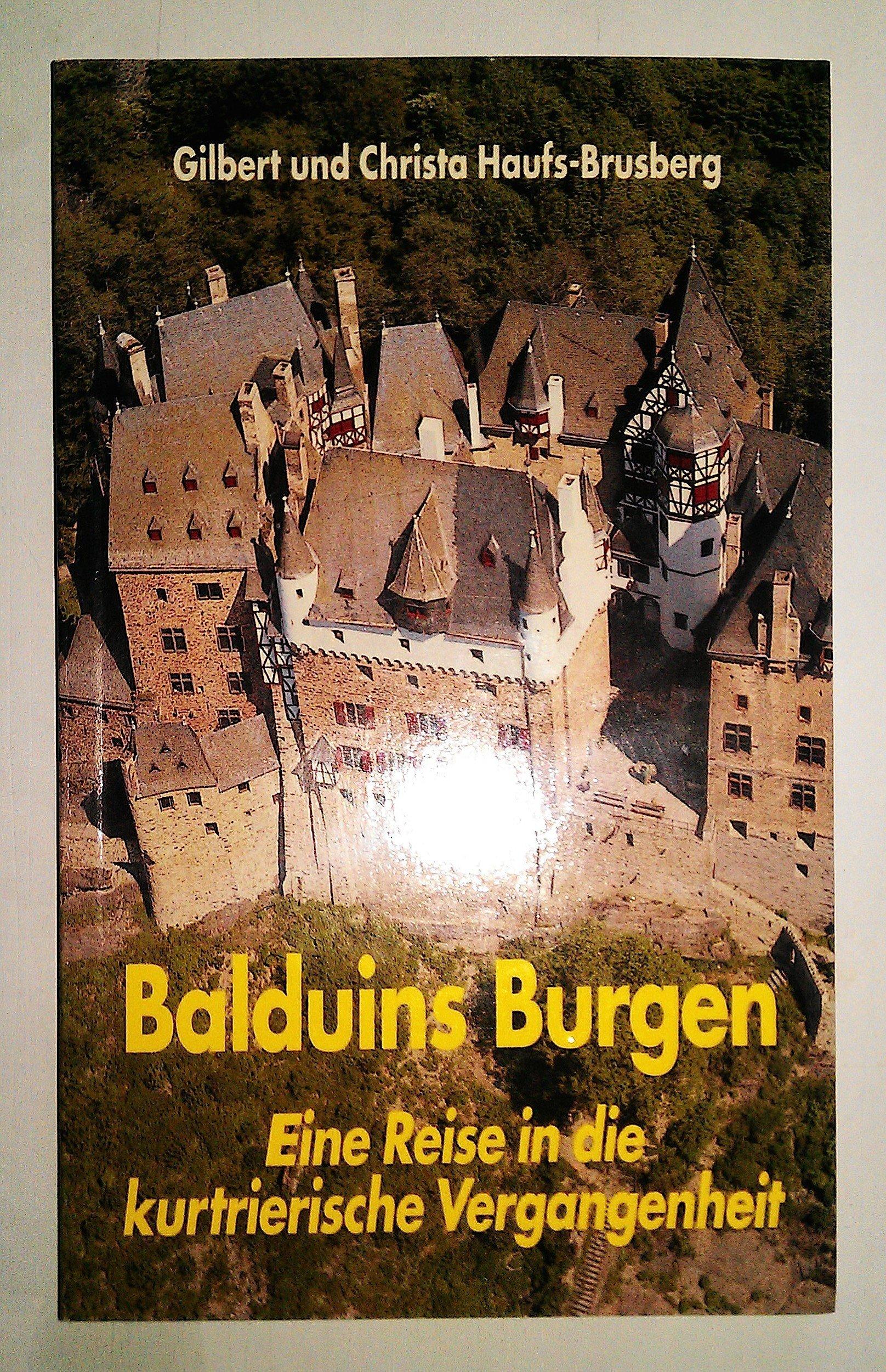Balduins Burgen: Eine Reise in die kurtrierische Vergangenheit