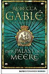 Der Palast der Meere: Ein Waringham-Roman (Waringham Saga 5) (German Edition) Kindle Edition
