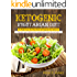 Ketogenic Vegetarian Diet To Weight Loss, Heal Your Body And Upgrade Your Lifestyle: Top Quick, Easy & Delicious Keto Vegetarian Diet Recipes For Your Health(Ketogenic Diet Low Carb Diet Vegan Diet)
