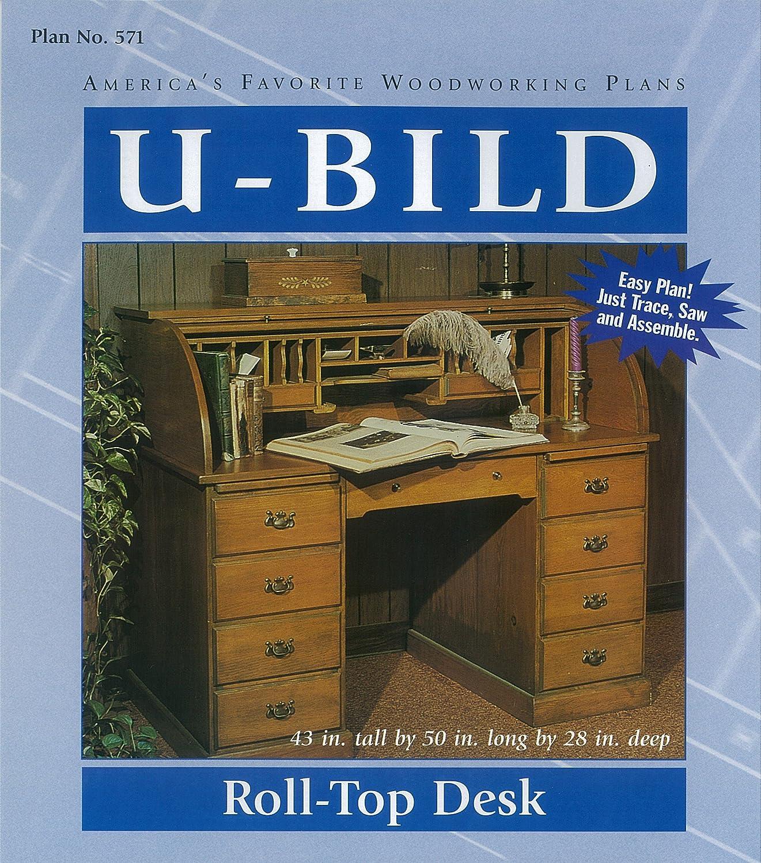 U-Bild 571 Roll-Top Desk Project Plan U-Build Inc