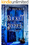Bucket To Greece Volume 4: A Comical Living Abroad Adventure