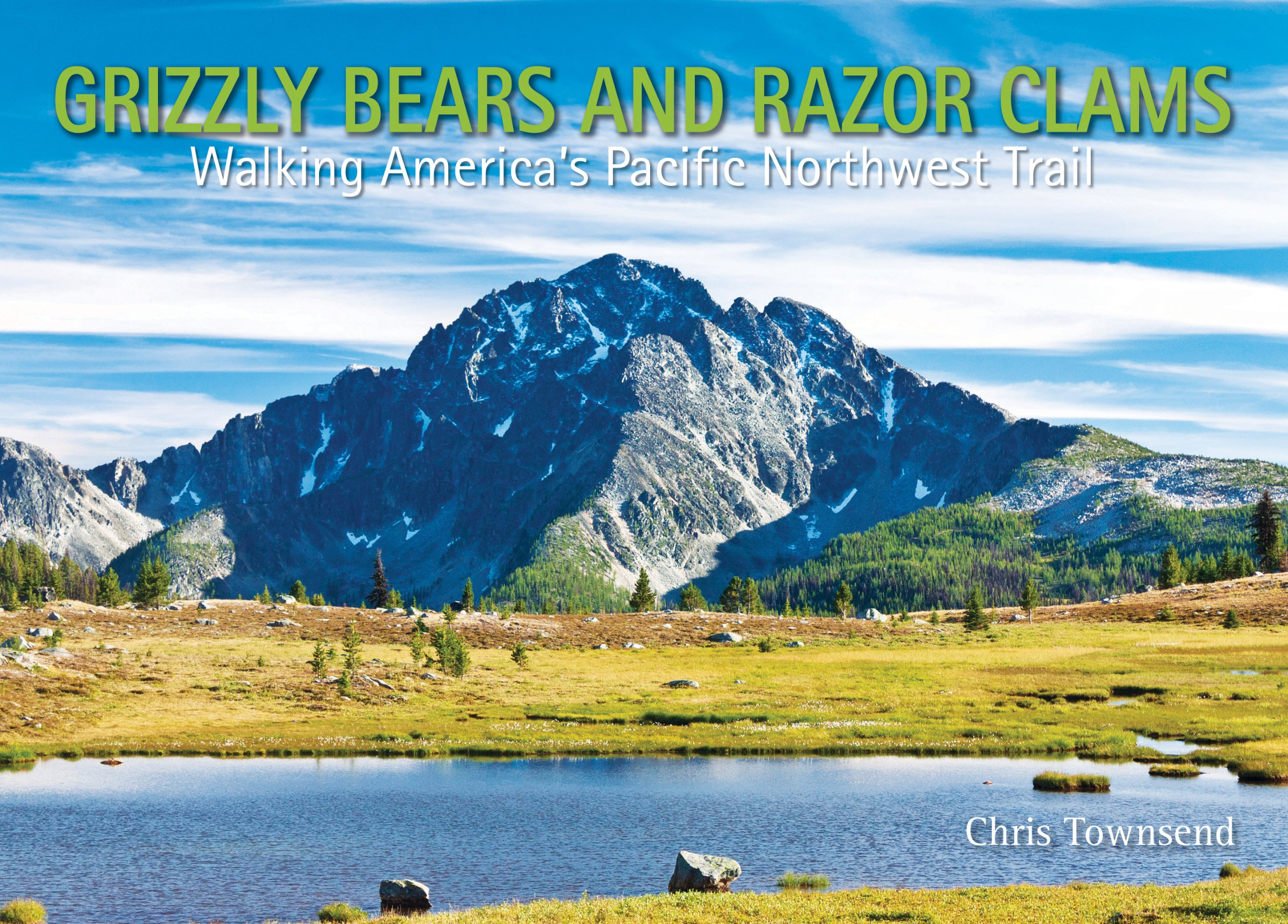 Grizzly Bears and Razor Clams: Walking America\'s Pacific Northwest ...