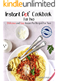 Instant Pot Cookbook For Two: Delicious and Easy Instant Pot Recipes For Two – Cook More In Less Time Series (Healthy Cookbook For Two)