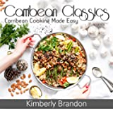 Carribean Classics: Carribean Cooking Made Easy (Online Course) [Online Code]