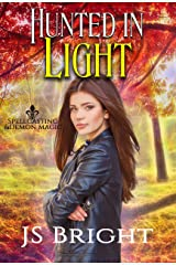 Hunted in Light (Spellcasting & Demon Magic Book 2) Kindle Edition