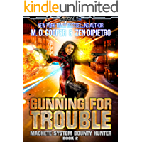 Gunning For Trouble (Aeon 14: Machete System Bounty Hunter Book 2)