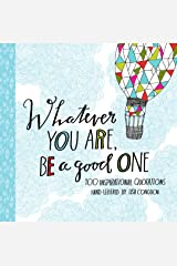 Whatever You Are, Be a Good One: 100 Inspirational Quotations Hand-Lettered by Lisa Congdon Kindle Edition