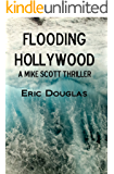 Flooding Hollywood (A Mike Scott Thriller Book 2)