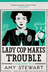 Lady Cop Makes Trouble (A Kopp Sisters Novel Book 2) Kindle Edition